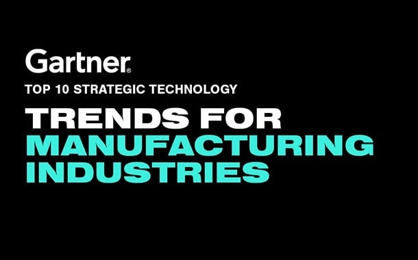 Top 10 Strategic Technology Trends for Manufacturing Industries