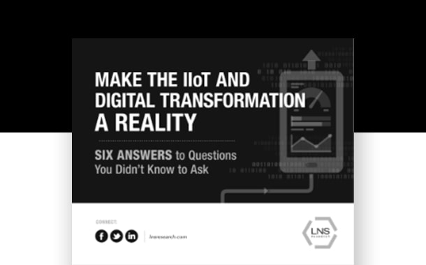 Make the IIoT and Digital Transformation a Reality