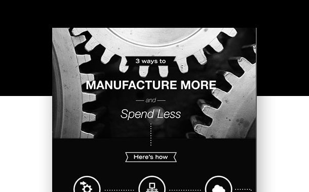 3 Ways to Manufacture More & Spend Less