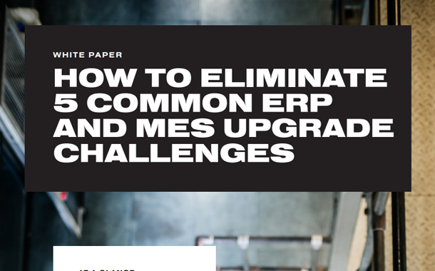 How to Eliminate 5 Common ERP and MES Upgrade Challenges White Paper
