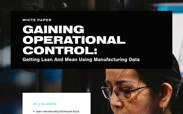Gaining Operational Control - Getting Lean and Mean Using Manufacturing Data White Paper