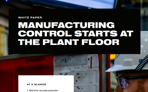 Manufacturing Control Starts at the Plant Floor White Paper