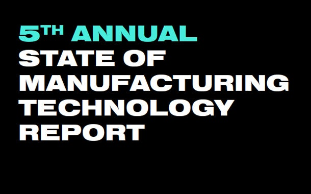 State of Manufacturing Technology Report