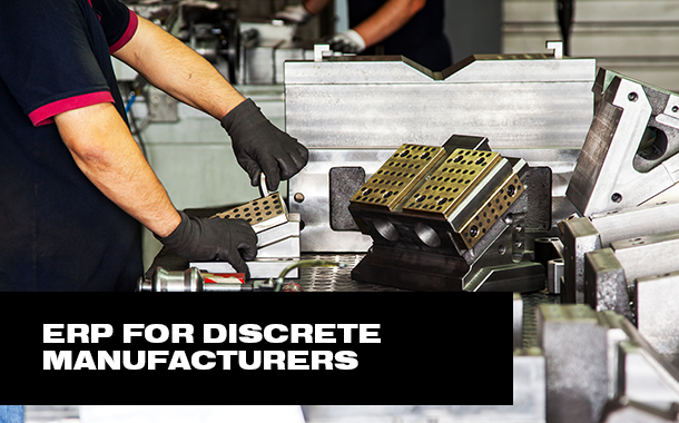 ERP for Discrete Manufacturers